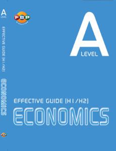 GCE 'A' Level Effective Guide (H1/H2) Economics
